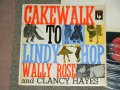 WALLY ROSE and CLANCY HAYES - CAKEWALK TO LINDY HOP / 1956 US ORIGINAL BLACK 6 EYE'S Label MONO Used LP