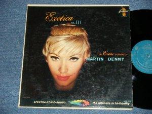 """画像1: MARTIN DENNY - EXOTICA VOL.III ( Ex-, VG+++/Ex+)   / 1959 US AMERICA ORIGINAL """"1st Press TURQUOISE Label"""" MONO Used   LP"""