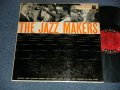 "v.a. (COUNT BASIE,BENNY GOODMAN,LOUIS ARMSTRONG,DUKE ELLINGTON,DIZZY GILLESPIE,FLETCHER HENDERSON,BESSIE SMITH,JONES-SMITH,INC.,EARL HINES,BILLY HOLIDAY,LOUIS PRIMA with PEE WEE RUSSELL) - THE JAZZ MAKER (Ex++/Ex+++ EDSP) / 1957 US AMERICA ORIGINAL ""BLACK 6 EYES Label""  Mono Used LP"