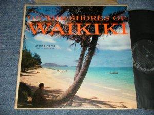 """画像1: JERRY BYRD And His Orchestra - ON THE SHOES OF WAIKIKI (Ex++/Ex+++) / 1957 US AMERICA ORIGINAL 1st Press """"BLACK With SILVER PRINT Label"""" MONO Used  LP"""