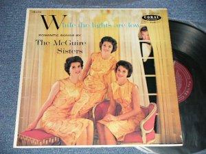 """画像1: THE McGUIRE SISTERS - WHILE THE LIGHTS ARE LOW (Ex++/MINT- EDSP) /1957 US AMERICA ORIGINAL """"MAROON Label"""" MONO Used LP"""