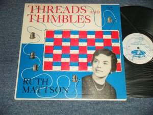 画像1: RUTH MATTSON - THREADS AND THIMBLES (Ex++/MINT- EDSP) /  US AMERICA ORIGINAL MONO Used LP