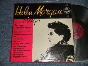 画像1: HELEN MORGAN - SINGS THE SONGS SHE MADE FAMOUS (Ex+++/MINT-)  / 1950's US AMERICA ORIGINAL MONO Used LP